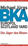 Michael Jürgs: BKA, Europol, Scotland Yard