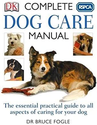 [(RSPCA Complete Dog Care Manual)] [By (author) Bruce Fogle] published on (March, 2006)