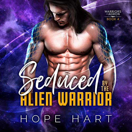 Seduced by the Alien Warrior (A Sci Fi Alien Romance): Warriors of Agron, Book 4