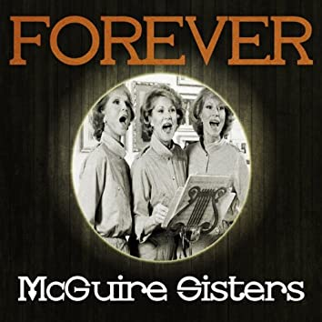 Forever Mcguire Sisters