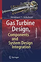 Gas Turbine Design, Components and System Design Integration: Second Revised and Enhanced Edition