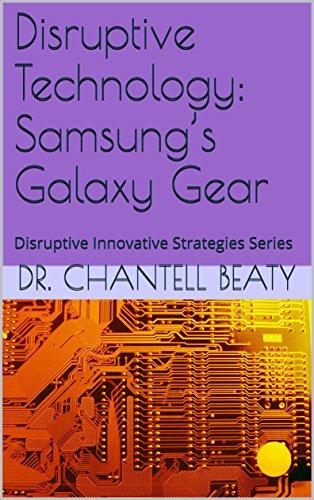 Disruptive Technology: Samsung's Galaxy Gear: Disruptive Innovative Strategies Series (English Edition)