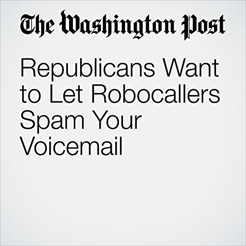 Republicans Want to Let Robocallers Spam Your Voicemail copertina