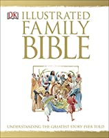 The Illustrated Family Bible: Understanding the Greatest Story Ever Told (Bible Niv)