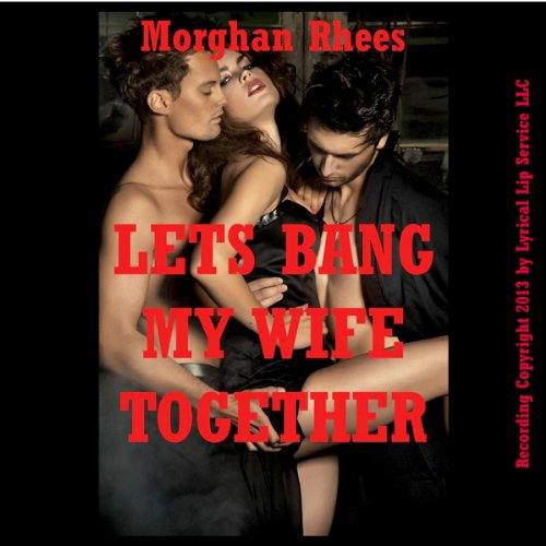 Let's Bang My Wife Together audiobook cover art