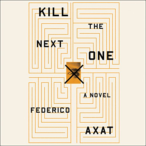 Kill the Next One Audiobook By Federico Axat cover art