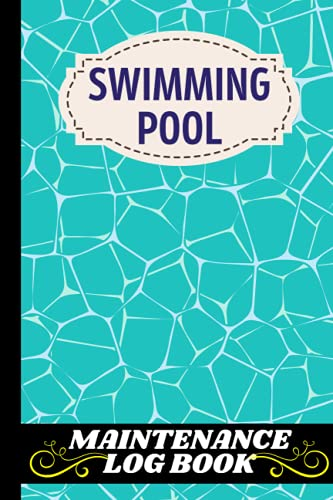 swimming pool maintenance log book: Daily Swimming pool maintenance check list, daily swimming pool service log book and also daily pool maintenance ... pool clearness with amazing soft cover. 3-