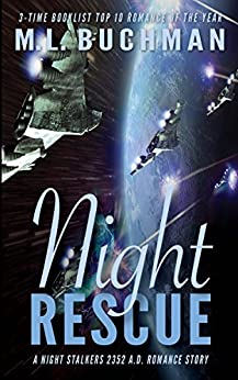 Night Rescue (The Future Night Stalkers Book 2) by [M L. Buchman]