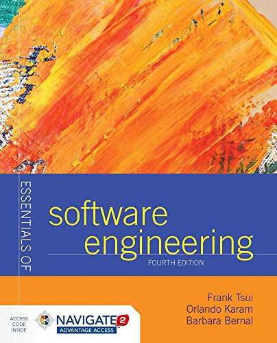 Compare Textbook Prices for Essentials of Software Engineering 4 Edition ISBN 9781284106008 by Tsui, Frank,Karam, Orlando,Bernal, Barbara