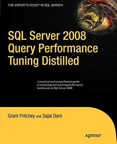 SQL Server 2008 Query Performance Tuning Distilled (Expert\'s Voice in SQL Server)