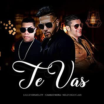 Te Vas (feat. Camilo Mora, Nelly High Class)