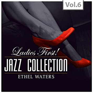 Ladies First ! Jazz Collection - All of them Queens of Jazz, Vol. 6
