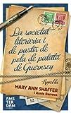 La societat literària i del pastís de pela de patata de Guernsey (Ara MINI Book 10) (Catalan Edition)