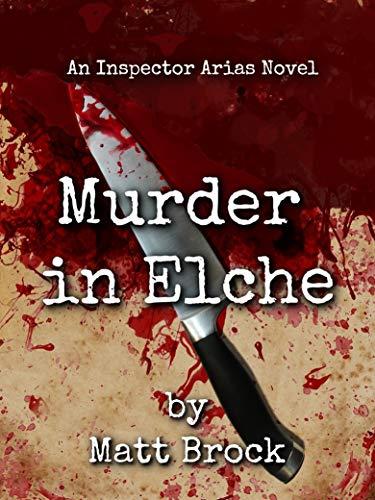 Murder in Elche (Inspector Arias Mysteries Book 1) (English Edition)