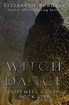Witch Dance: Book 1 (Hopewell Coven) by [Elizabeth Burgess]