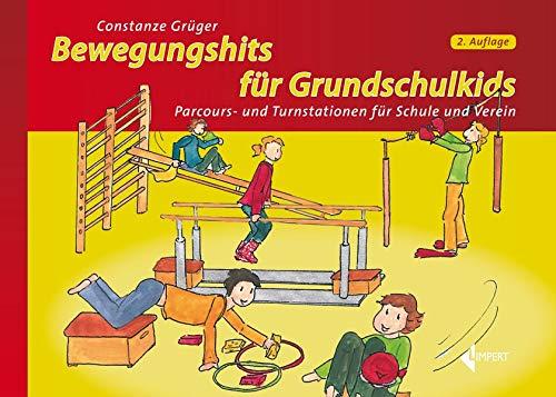 Bewegungshits für Grundschulkids: Parcours- und Turnstationen für Schule und Verein