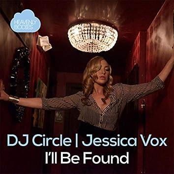 I'll Be Found