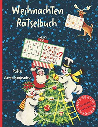 Rätsel Adventskalender: Der Große Rätselspaß für Advent und Weihnachtszeit für Kinder im Alter von 4 bis 8 Jahren mit weihnachtlichen Motiven