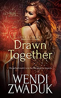 Drawn Together (Love Lessons Book 1) by [Wendi Zwaduk]