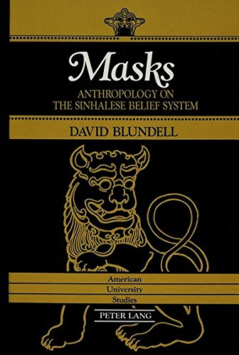 Masks: Anthropology on the Sinhalese Belief System (American University Studies: Series 7: Theology and Religion, Band 88)