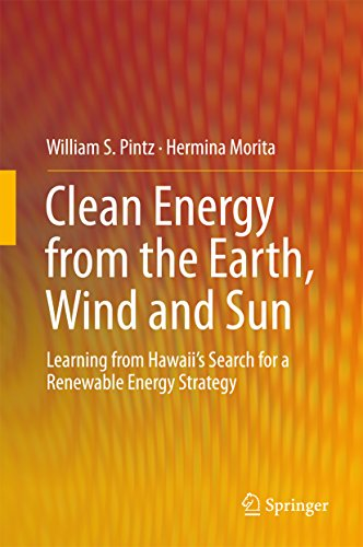Clean Energy from the Earth, Wind and Sun: Learning from Hawaii's Search for a Renewable Energy Stra