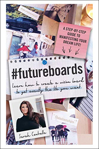 Compare Textbook Prices for #FutureBoards: Learn How to Create a Vision Board to Get Exactly the Life You Want  ISBN 9781507210376 by Centrella, Sarah