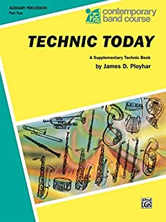[(Technic Today, Part 2: Auxiliary Percussion (Tambourine, Wood Block, Triangle, Claves, Maracas, Suspended Cymbal & Sleigh Bells))] [Author: James Ployhar] published on (March, 1985)