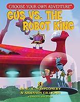 Gus V. the Robot King (Choose Your Own Adventure: Dragonlarks)