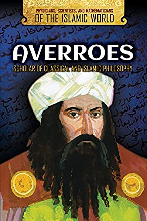 Averroes: Scholar of Classical and Islamic Philosophy