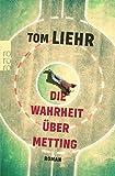 Die Wahrheit über Metting von Tom Liehr