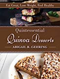 Quintessential Quinoa Desserts: Eat Great, Lose Weight, Feel Healthy (English Edition)
