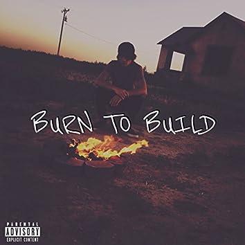 Burn to Build