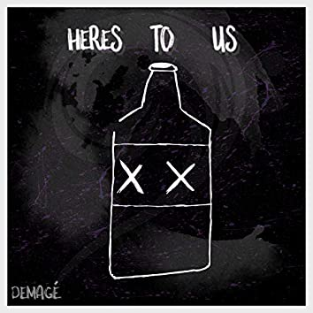 Here's to Us