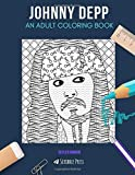 JOHNNY DEPP: AN ADULT COLORING BOOK: A Johnny Depp Coloring Book For Adults