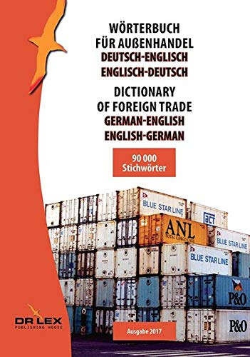 Wörterbuch für Außenhandel Deutsch-Englisch Englisch-Deutsch: Dictionary of foreign trade German-English English-German