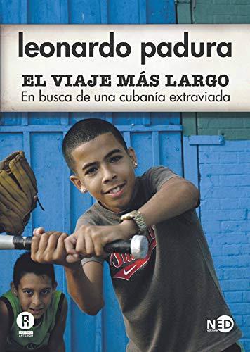 El viaje mas largo/ The Longest Journey: En busca de una cubanía extraviada: 3001