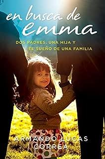 En busca de Emma: Dos padres, una hija y el sueño de una familia (Spanish Edition)