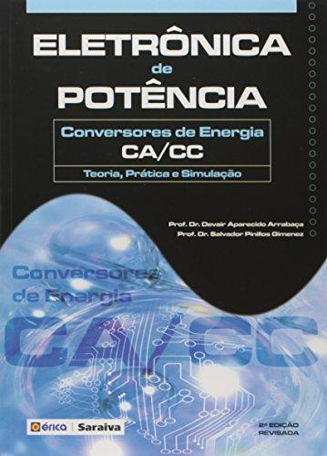 Eletrônica de potência: Conversores de energia CA/CC: Teoria, prática e simulação