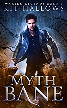 Myth Bane (Waking Legends Book 1) by [Kit Hallows]