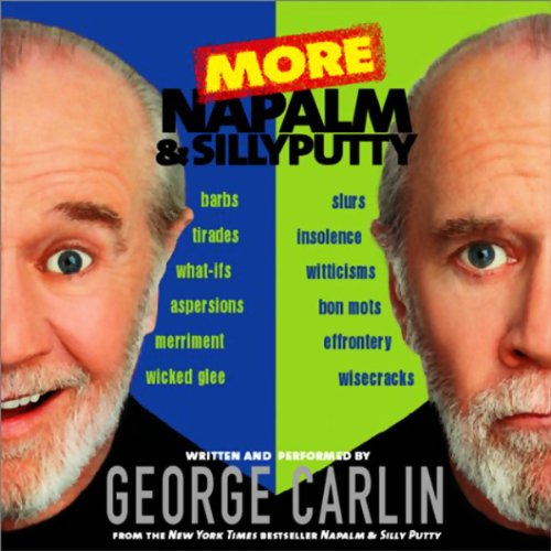 More Napalm and Silly Putty Audiobook By George Carlin cover art