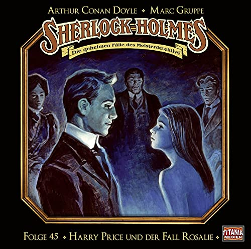 Sherlock Holmes - Folge 45: Harry Price und der Fall Rosalie. Hörspiel.