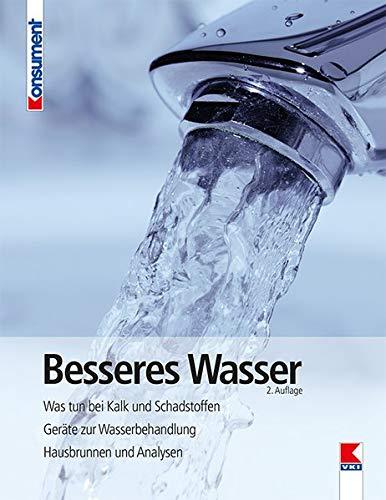 Besseres Wasser: Was tun gegen Kalk und Schadstoffe. Geräte zur Wasserbehandlung. Hausbrunnen und Wasseranalysen