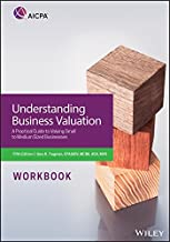 Understanding Business Valuation Workbook: A Practical Guide To Valuing Small To Medium Sized Businesses (AICPA)