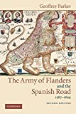 Army Flanders Spanish Road 2ed: The Logistics of Spanish Victory and Defeat in the Low Countries' Wars (Cambridge Studies in Early Modern History)