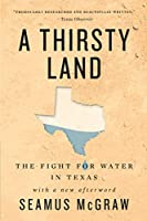 A Thirsty Land: The Fight for Water in Texas (Natural Resources Management and Conservation)