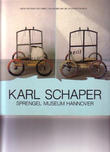 Karl Schaper. Briefe, Objekte, Texte, Teppiche und allerlei Bilder; Sprengel Museum Hannover, 7. Februar - 13. März 1988