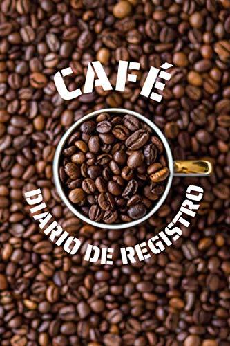 CAFÉ. DIARIO DE REGISTRO: Lleva un seguimiento detallado de tus degustaciones: Marca,...