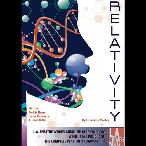 Relativity                   By:                                                                                                                                 Cassandra Medley                               Narrated by:                                                                                                                                 Judyann Elder,                                                                                        Deidrie Henry,                                                                                        James Pickens Jr.,                   and others                 Length: 1 hr and 50 mins     5 ratings     Overall 4.6