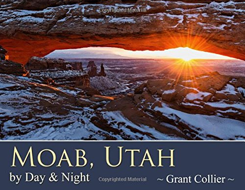 Moab, Utah by Day & Night