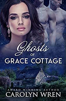 Ghosts of Grace Cottage by [Carolyn Wren]